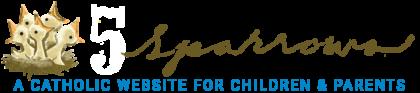 5Sparrows: A Catholic Website for Children & Parents