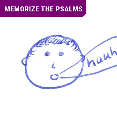 Memorize the Psalms 7